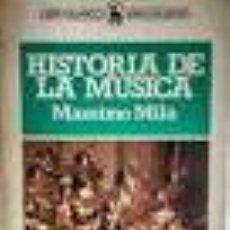 Libros de segunda mano: MILA, MASSIMO: HISTORIA DE LA MÚSICA (BRUGUERA, [1981]. 416 P.). Lote 192866037