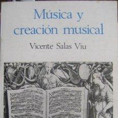 Libros de segunda mano: VICENTE SALAS VIU / MÚSICA Y CREACIÓN MUSICAL . Lote 47602991