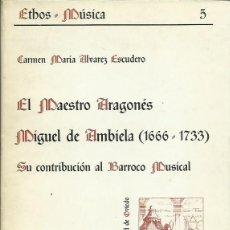 Libros de segunda mano: EL MAESTRO ARAGONÉS MIGUEL DE AMBIELA (1666-1733), DE CAMEN Mª ALVAREZ ESCUDERO (1982). Lote 47650368