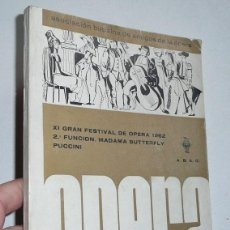 Libros de segunda mano: XI GRAN FESTIVAL ABAO 1962 - MADAMA BUTTERFLY, PUCCINI - ASOCIACIÓN BILBAÍNA DE AMIGOS DE LA ÓPERA. Lote 47855167