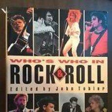 Libros de segunda mano: WHO'S WHO IN ROCK & ROLL HARDCOVER – JULY 8, 1995 BY JOHN TOBLER (AUTHOR). Lote 48432669