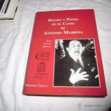 Libros de segunda mano: DUENDE Y POESIA EN EL CANTE DE ANTONIO MAIRENA.JOSE CENIZO JIMENEZ.EDICIONES GIRALDA 2000. Lote 49073167