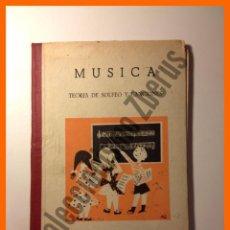 Libros de segunda mano: MUSICA. TEORIA DE SOLFEO Y CANCIONES - Mª ANGELES CANDELA Y JUANA MONTERO. Lote 49912127