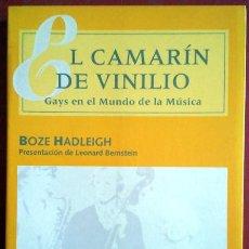 Libros de segunda mano: BOZE HADLEIGH . EL CAMARÍN DE VINILIO: GAYS EN EL MUNDO DE LA MÚSICA. Lote 50148388