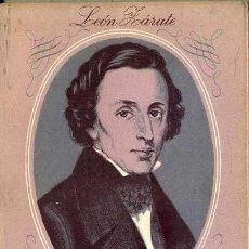 Libros de segunda mano: LEÓN ZÁRATE : CHOPIN (ESTUDIO SEIX BARRAL, 1951). Lote 50160032
