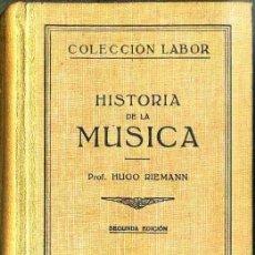 Libros de segunda mano: RIEMANN : HISTORIA DE LA MÚSICA (LABOR, 1943). Lote 50261652