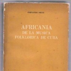Libros de segunda mano: AFRICANA DE LA MUSICA FOLKLORICA DE CUBA. FERNANDO ORTIZ. UNIV. CENTRAL DE LAS VILLAS. LA HABANA1965. Lote 87658214