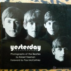 Libros de segunda mano: YESTERDAY. FOTOGRAPHS OF THE BEATLES BY ROBERT FREEMAN. BEATLES. Lote 50464005