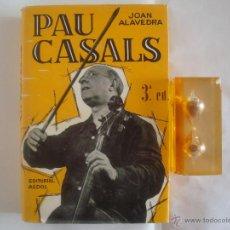 Libros de segunda mano: JOAN ALAVEDRA. PAU CASALS. EDITORIAL AEDOS 1969. OBRA ILUSTRADA. Lote 50481112