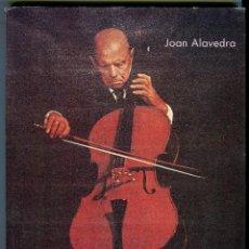 Libros de segunda mano: PAU CASALS L'EXTRAORDINARIA VIDA JOAN ALAVEDRA EN CATALA EDICIO C. TARRAGONA ANY 1989. Lote 50526638