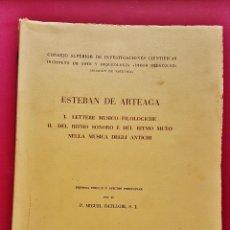 Libros de segunda mano: ESTEBAN DE ARTEAGA. 1ª ED. ESTUDIO DEL RITMO DE LA MÚSICA ANTIGUA. P. MIGUEL BATLLORE. MADRID, 1944.. Lote 50585846