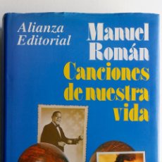 Libros de segunda mano: CANCIONES DE NUESTRA VIDA, DE ANTONIO MACHIN A JULIO IGLESIAS- MANUEL ROMAN (VER FOTOS). Lote 50600745