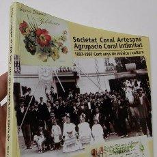 Libros de segunda mano: SOCIETAT CORAL ARTESANS - AGRUPACIÓ CORAL INTIMITAT - ENRIC CARAFÍ I MORERA. Lote 50958220