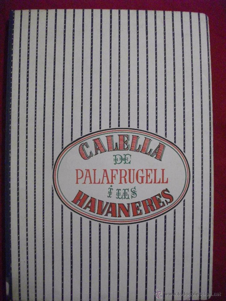 MUSICA CON PARTITURAS - CALELLA DE PALAFRUGELL I LES HABANERES - EDICIO FASCIMIL 1991 (Libros de Segunda Mano - Bellas artes, ocio y coleccionismo - Música)