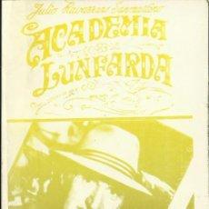 Libros de segunda mano: JULIO RAVAZZANO SANMARTINO : ACADEMIA LUNFARDA. (BUENOS AIRES, SIN FECHA (C. 1970). DEDICADO). Lote 51344887