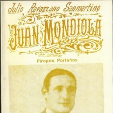 Libros de segunda mano: JULIO RAVAZZANO SANMARTINO : JUAN MONDIOLA. PIROPOS PORTEÑOS. BUENOS AIRES, SIN FECHA (C. 1970). Lote 51344903