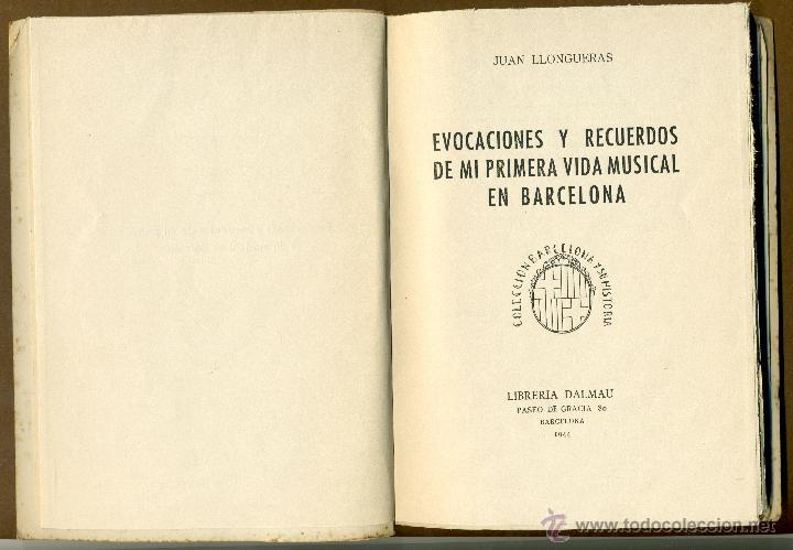 Libros de segunda mano: EVOCACIONES Y RECUERDOS DE MI PRIMERA VIDA MUSICAL EN BARCELONA - JUAN LLONGUERAS - Foto 2 - 51517042