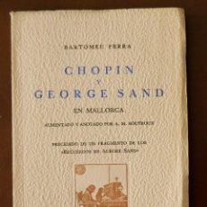 Libros de segunda mano: CHOPIN Y GEORGE SAND EN MALLORCA, BARTOMEU FERRA. ANTIGUA IMPRENTA SOLER, 1960. ILUSTRADO, CON FOTOS. Lote 51594482