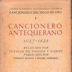 Libros de segunda mano: CANCIONERO ANTEQUERANO 1627 - 1628 (CSIC 1950) SIN USAR JAMÁS. Lote 154658342
