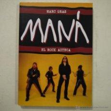 Libros de segunda mano: MANÁ. EL ROCK AZTECA - MARC GRAS - QUARENTENA EDICIONES - 2007 - 1.ª EDICIÓN - NUEVO. Lote 51698893