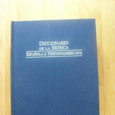 Libros de segunda mano: DICCIONARIO DE LA MUSICA, ESPAÑOLA E HISPANOAMERICANA, TOMO IV, TOMO 4. Lote 52130299