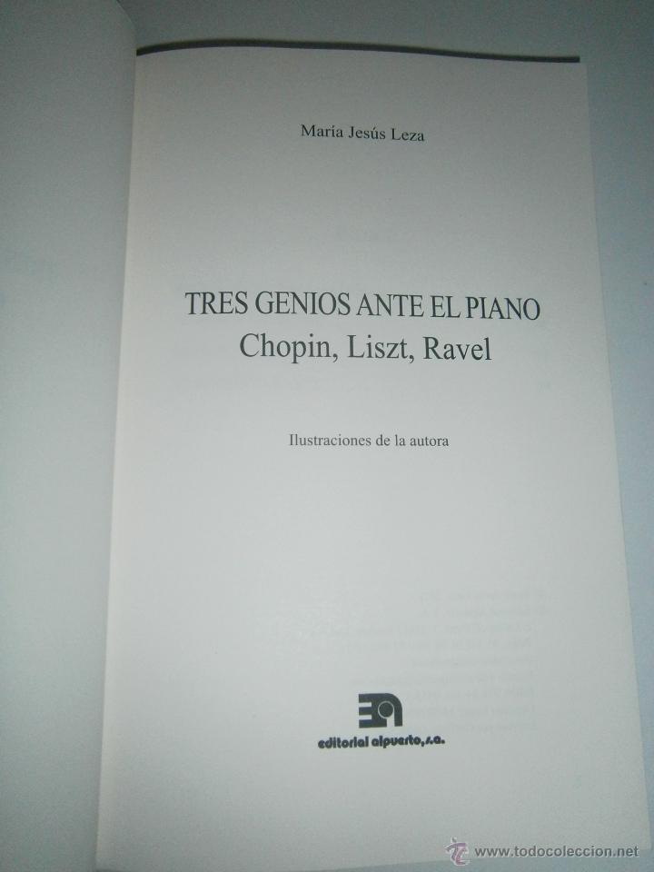 Libros de segunda mano: TRES GENIOS ANTE EL PIANO Chopin Liszt Ravel Maria Jesus Leza Alpuerto 2011 - Foto 7 - 53721588