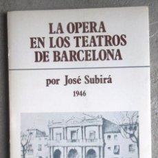Libros de segunda mano: LA OPERA EN LOS TEATROS DE BARCELONA. JOSÉ SUBIRÁ 1946 REIMPRESIÓN 1978 BANCA MAS SARDÀ COM NOU FOTO. Lote 52445793