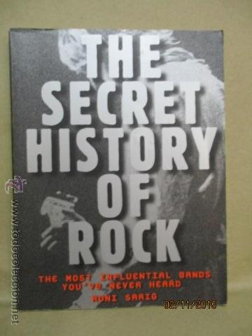 Secret History of Rock: The Most Influential Bands Youve Never Heard