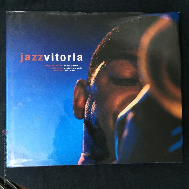 JAZZVITORIA FEDE PEREX JAZZ VITORIA IÑAKI AÑUA WYNTON MARSALIS FOTOGRAFIA (Libros de Segunda Mano - Bellas artes, ocio y coleccionismo - Música)