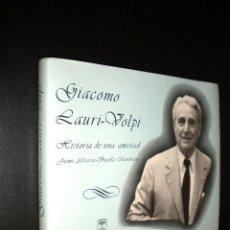 Libros de segunda mano: GIACOMO LAURI - VOLPI HISTORIA DE UNA AMISTAD / JAIME ALVAREZ BUYLLA FERNANDEZ. Lote 53118492