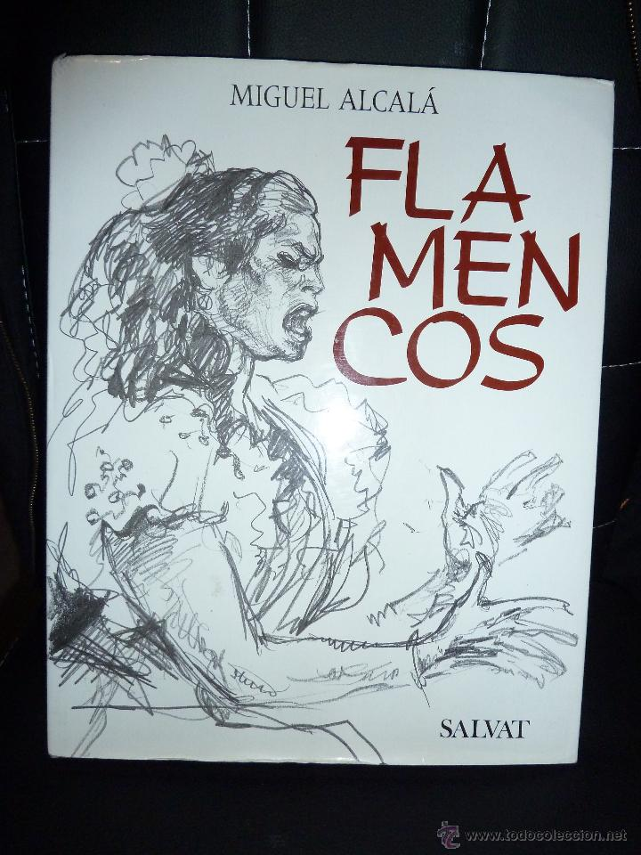 FLAMENCOS DE MIGUEL ALCALA EDITORIAL SALVAT FLAMENCO (Libros de Segunda Mano - Bellas artes, ocio y coleccionismo - Música)