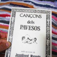 Libros de segunda mano: LIBRO VALENCIANO AÑOS 70 CANÇONS DELS PAVESOS FIRMADO JOAN MONLEON DE JOSEPVICENT MARQUES. Lote 53487463