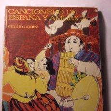 Libros de segunda mano: CANCIONERO DE ESPAÑA Y AMERICA - EMILIO NUÑEZ - 1969 -EDITORIAL MAGISTERIO ESPAÑOL - 170 PAGINAS. Lote 53555518