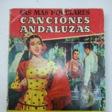 Libros de segunda mano: LAS MAS POPULARES CANCIONES ANDALUZAS - JOSE MARIA CARBONELL - BRUGUERA 1956 - RUSTICA 123 PAGINAS. Lote 53636868