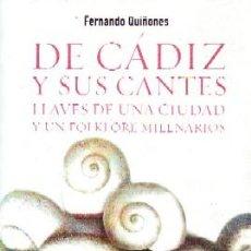 Libros de segunda mano: DE CADIZ Y SUS CANTES. LLAVES DE UNA CIUDAD Y UN FOLKLORE MILENARIOS. QUIÑONES, FERNANDO. FL-216. Lote 211283372