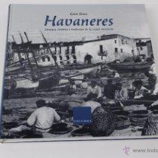 Libros de segunda mano: L-1512. HAVANERES. GENIS SINCA. 2005.. Lote 53881630