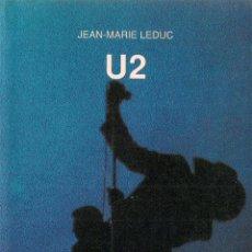 Libros de segunda mano: JEAN-MARIE LEDUC : U2. TRADUCCIÓN DE MARGARITA CAFFARATTO. LETRAS DE CANCIONES BILINGÜES. (1990). Lote 54696155