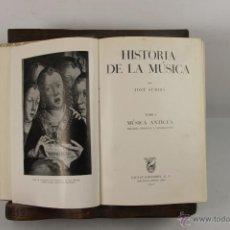 Libros de segunda mano: 5490- HISTORIA DE LA MUSICA. JOSE SUBIRA. EDIT. SALVAT. 1947. 2 VOL.. Lote 45922176