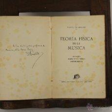 Libros de segunda mano: 5609- TEORIA FISICA DE LA MUSICA. DANIEL BLANXART. EDIT. BOSCH. 1958. DEDICADO.. Lote 46093122