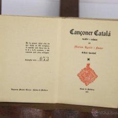 Libros de segunda mano: 5406- CANÇONER CATALA. MARIAN AGUILO. IMP. MOSSEN ALCOVER. FACSIMIL. 1951. 2 EJEMPLARES.. Lote 45701281