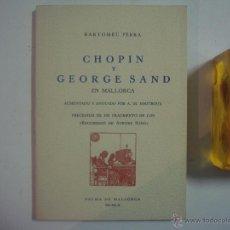 Libros de segunda mano: BARTOMEU FERRA. CHOPIN Y GEORGE SAND EN MALLORCA.1960. OBRA MUY ILUSTRADA. Lote 54998401