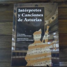 Libros de segunda mano: INTÉRPRETES Y CANCIONES DE ASTURIAS. Lote 55049874