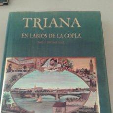 Libros de segunda mano: TRIANA EN LABIOS DE LA COPLA. EMILIO JIMÉNEZ DIAZ.. Lote 55306261