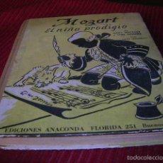 Libros de segunda mano: LIBRO MOZAR.EL NIÑO PRODIGIO.POR OPAL WEELER Y SYBIL DEUCHER. Lote 55690868