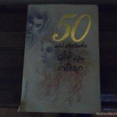 Libros de segunda mano: 50 ANIVERSARIO DE LA ÓPERA DE OVIEDO. Lote 55791478