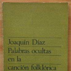 Libros de segunda mano: PALABRAS OCULTAS EN LA CANCION FOLKLORICA - JOAQUÍN DÍAZ - . Lote 55819554