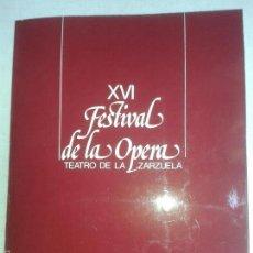 Libros de segunda mano: LIBROS ARTE OPERA - XVI FESTIVAL DE LA OPERA TEATRO DE LA ZARZUELA 1979 PROGRAMA 21X28 CM. Lote 56498348