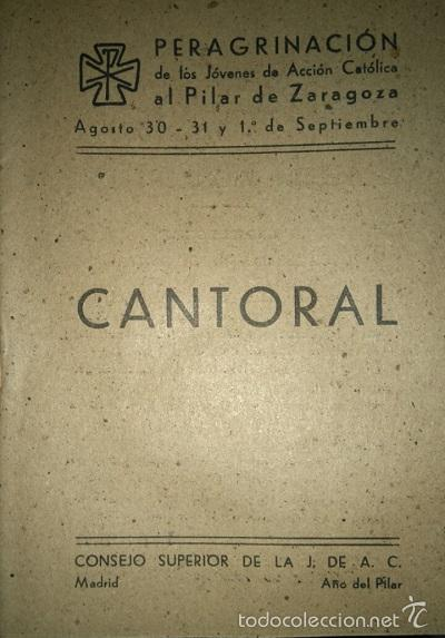 CANTORAL PARA LA PEREGRINACION AL PILAR DE ZARAGOZA 1940 (Libros de Segunda Mano - Bellas artes, ocio y coleccionismo - Música)
