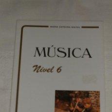 Libros de segunda mano: MÚSICA NIVEL 6 DE MARÍA CATEURA MATEU. Lote 56534249