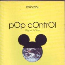 Libros de segunda mano: POP CONTROL CRONICAS POST INDUSTRIALES MIGUEL IBAÑEZ ED GLENAT 2000. Lote 122089884
